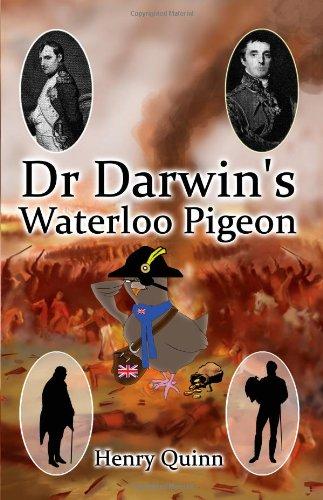 Dr Darwins Waterloo Pigeon: Quinn, Henry