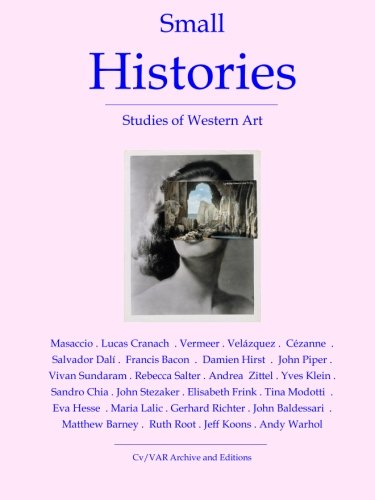9780956520272: Small Histories: Studies Of Western Art (CV/Visual Arts Research)