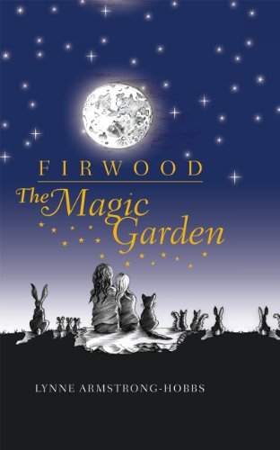 Firwood the Magic Garden (A FIRST PRINTING: Armstrong- Hobbs, Lynne