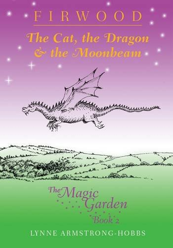 The Cat Dragon and the Moonbeam (Firwood: Armstrong- Hobbs, Lynne