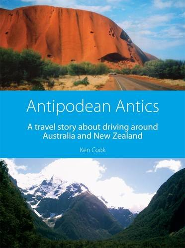 9780956526007: Antipodean Antics: A Travel Story About Driving Around Australia and New Zealand