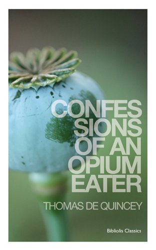 9780956527721: Confessions of an Opium Eater
