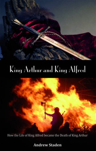 9780956530301: King Arthur and King Alfred
