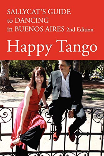 9780956530615: Happy Tango: Sallycat's Guide to Dancing in Buenos Aires 2nd Edition