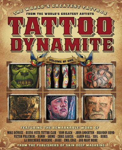 9780956530738: Tattoo Dynamite: v. 1: The World's Greatest Tattoos from the World's Greatest Artists