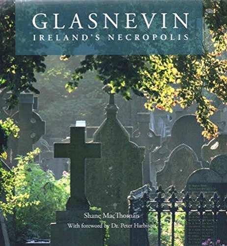 9780956535702: Glasnevin: Ireland's Necropolis