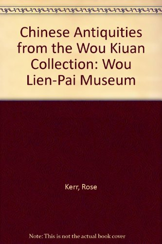 9780956536310: Chinese Antiquities from the Wou Kiuan Collection: Wou Lien-Pai Museum