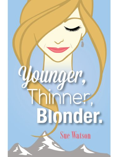 9780956536877: Younger, Thinner, Blonder