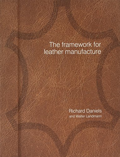 9780956538116: The Framework for Leather Manufacture