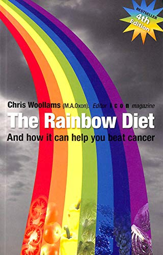9780956539175: The Rainbow Diet: And How it Can Help You Beat Cancer