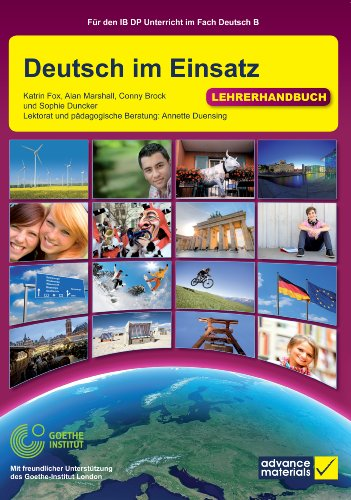 Deutsch im Einsatz Teacher's Book (IB Diploma) (German Edition) (9780956543172) by Katrin Fox; Alan Marshall; Conny Brock; Sophie Dunker