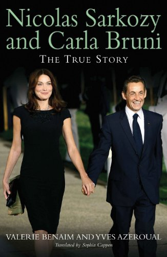 Nicolas Sarkozy and Carla Bruni: The True Story: Valerie Benaim
