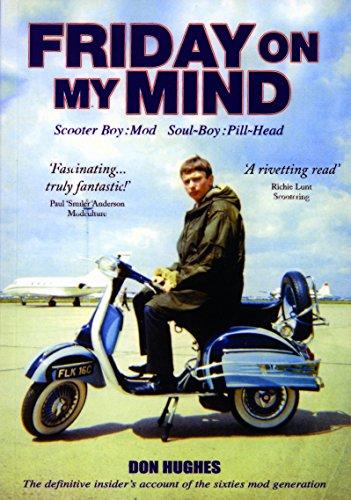 9780956544629: Friday on My Mind: Scooter Boy - Mod Soul Boy - Pill Head Pt. 1