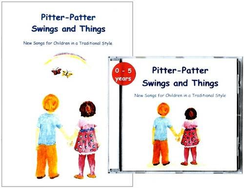 9780956545107: Pitter-Patter Swings and Things: New Songs for Children in a Traditional Style