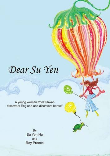 9780956545701: Dear Su Yen: A Young Woman from Taiwan Discovers England, and Discovers Herself