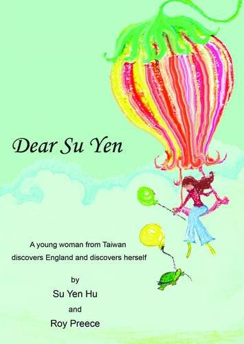 9780956545794: Dear Su Yen: A Young Woman from Taiwan Discovers England and Discovers Herself
