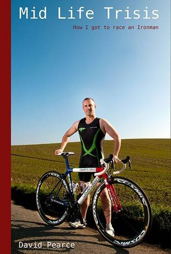 9780956546357: Mid Life Trisis: How I Got to Race an Ironman