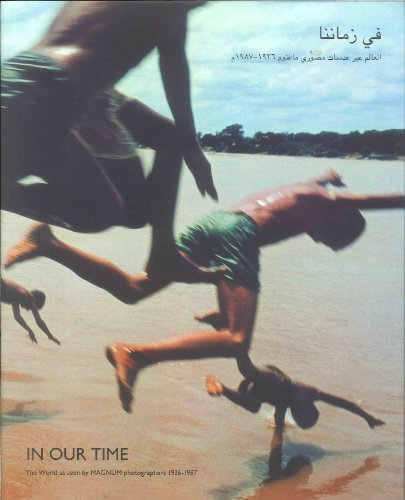 9780956547811: In Our Time: The World as Seen by Magnum Photographers 1936-1987 (English and Arabic Edition)