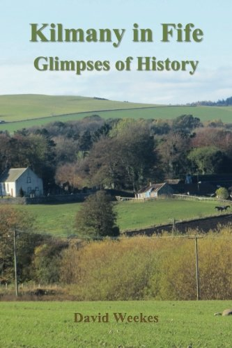 Kilmany in Fife: Glimpses of History: Revd David Weekes