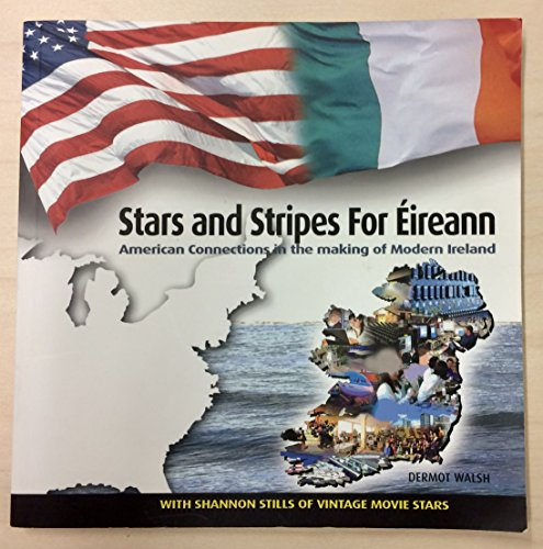 9780956551306: Stars and Stripes for Eireann: American Connections in the Making of Modern Ireland