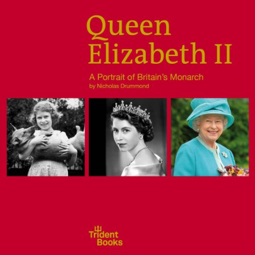 9780956556806: Queen Elizabeth II: A Portrait of Britain's Monarch