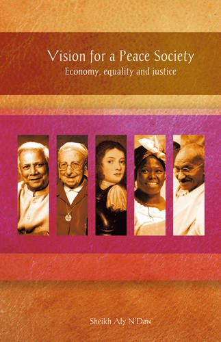 9780956557728: Vision for a Peace Society: Ecomony, Equality and Justice (Peace, the Universal Religion)