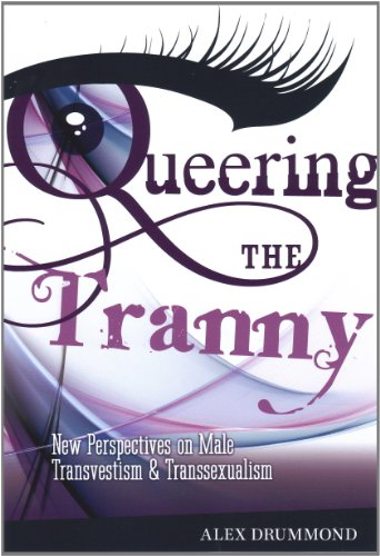 9780956557995: Queering the Tranny: New Perspectives on Male Transvestism and Transsexualism