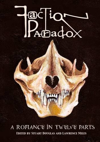 9780956560544: A Romance in Twelve Parts (Faction Paradox)