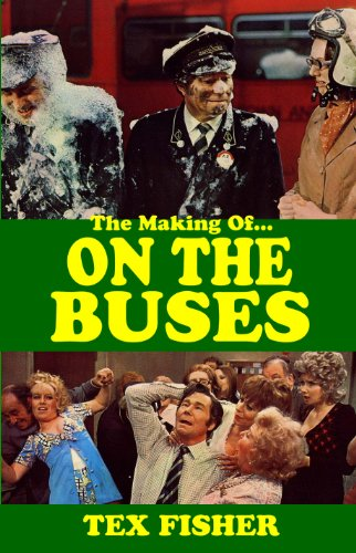 9780956563415: I 'Ate You Butler! - The Making of On the Buses: Behind the Scenes of Britain's Favourite Sitcom