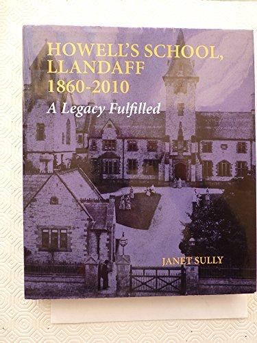 9780956568601: Howell's School, Llandaff 1860 - 2010: A Legacy Fulfilled