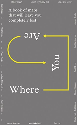 9780956569240: Where You Are: A Book of Maps That Will Leave You Completely Lost