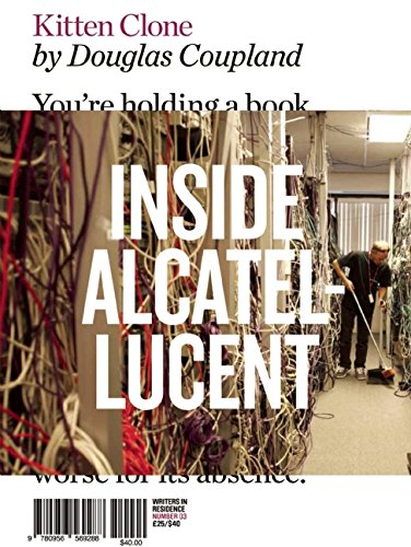 Kitten Clone: Inside Alcatel-Lucent (Writers in Residence): Coupland, Douglas