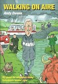 Walking on Aire: My Quest for Adventure Along Yorkshire's Exotic River (9780956569608) by Andy Owens