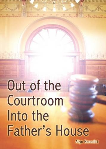 Out of the Courtroom into the Father's: Benedict, Allyn