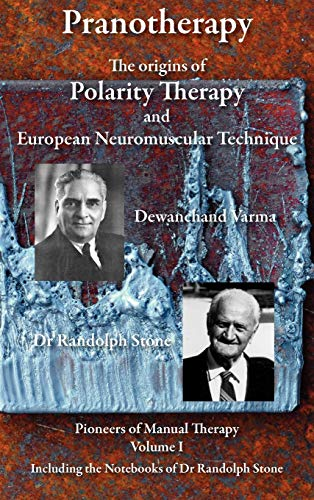 9780956580337: Pranotherapy - The Origins of Polarity Therapy and European Neuromuscular Technique