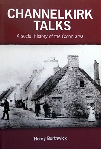 9780956589903: Channelkirk Talks: A Social History of the Oxton Area