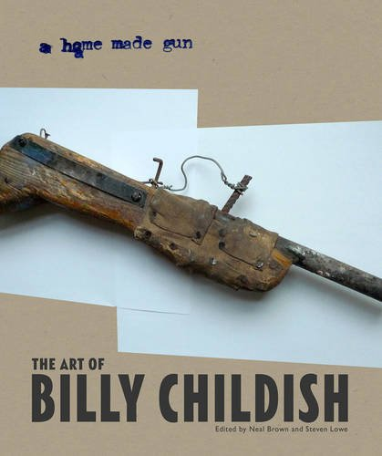 9780956594549: A Home Made Gun: The Art of Billy Childish. Edited by Neal Brown and Steven Lowe