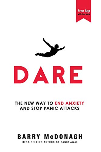 9780956596253: Dare: The New Way to End Anxiety and Stop Panic Attacks