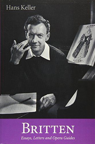 9780956600752: Britten: Essays, Letters and Opera Guides (Hans Keller Archive)