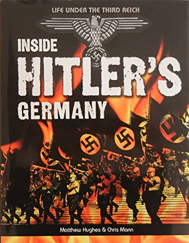 Inside Hitlers Germany (0956607535) by Huges, Matthew; Mann, Chris