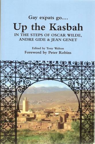 9780956609113: Up the Kasbah: In the Steps of Wilde, Gide and Genet