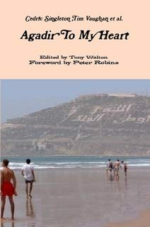9780956609120: Agadir to My Heart: The Adventures and Antics of Gay Expats in Bygone Southern Morocco
