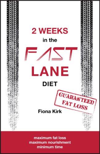 9780956611512: 2 Weeks in the Fast Lane: Maximum Fat Loss in Minimum Time
