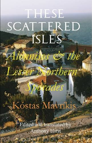 9780956618115: These Scattered Isles: Alonnisos and the Lesser Northern Sporades (B&W Edition)