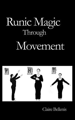 Runic Magic Through Movement: Bellenis, Claire