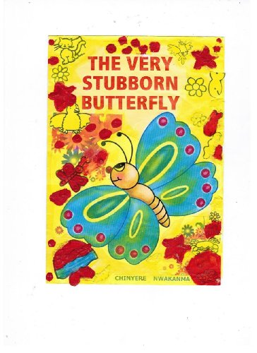 9780956621085: The Very Stubborn Butterfly