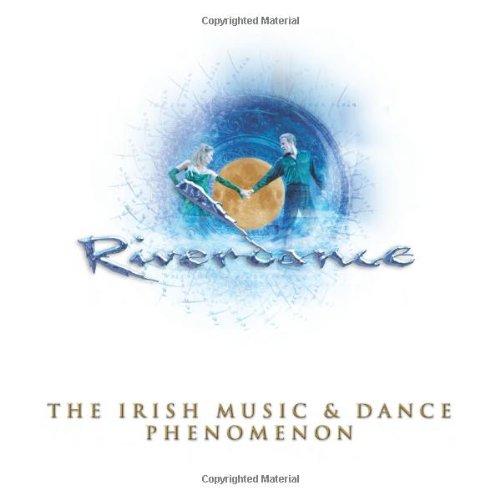 River Dance: The Irish Music and Dance