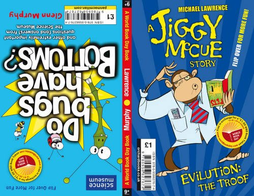 9780956627674: Jiggy McCue: WBD 2011: Do Bugs Have Bottoms? And Other Important Questions (and Answers) from the Science Museum and Evilution: The Troof (A Jiggy McCue Story)