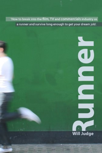 9780956632500: Runner: How to Break into the Film, TV and Commercials Industry as a Runner and Survive Long Enough to Get Your Dream Job