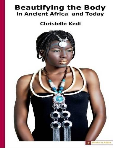 9780956638069: Beautifying the Body: In Ancient Africa and Today